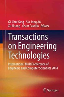 Transactions on Engineering Technologies by Gi-Chul Yang, Sio-Iong Ao, Xu Huang, Oscar Castillo (9789401795876) - HardCover - Computing Networking