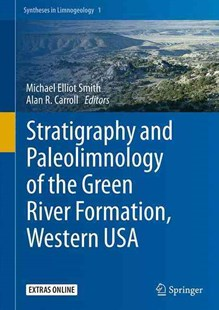 Stratigraphy and Paleolimnology of the Green River Formation, Western USA - Science & Technology Environment