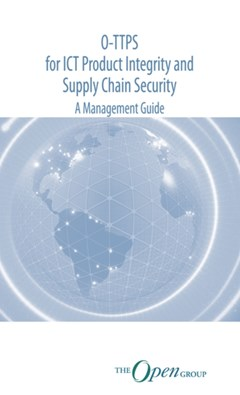 O-TTPS: for ICT Product Integrity and Supply Chain Security – A Management Guide