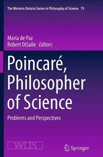 Poincare, Philosopher of Science by Maria De Paz, Robert Disalle (9789402400021) - PaperBack - Philosophy Modern