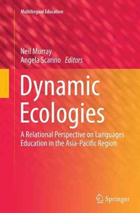 Dynamic Ecologies by Neil Murray, Angela Scarino (9789402400953) - PaperBack - Education Teaching Guides