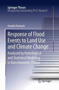 Response of Flood Events to Land Use and Climate Change by Azadeh Ramesh (9789402406450) - PaperBack - Science & Technology Environment