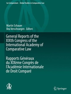 General Reports of the XIXth Congress of the International Academy of Comparative Law Rapports Generaux du XIXeme Congres de l