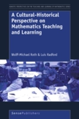 Cultural-Historical Perspective on Mathematics Teaching and Learning