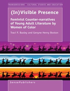 (ebook) (In)Visible Presence: Feminist Counter-narratives of Young Adult Literature by Women of Color - Education Trade Guides