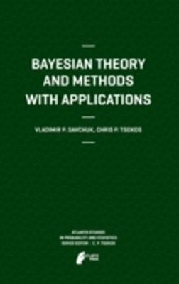 Bayesian Theory and Methods with Applications