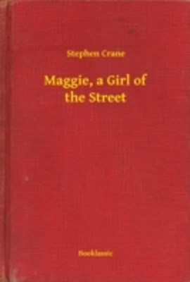 Maggie, a Girl of the Street