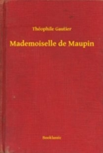 (ebook) Mademoiselle de Maupin - Modern & Contemporary Fiction General Fiction