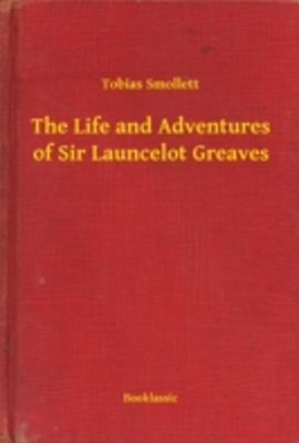 Life and Adventures of Sir Launcelot Greaves