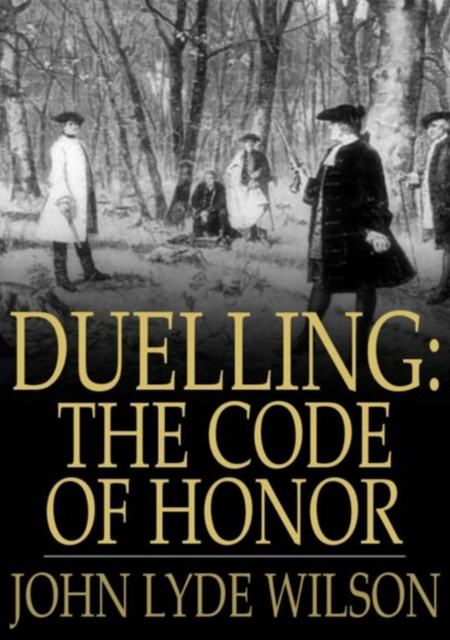 Duelling: The Code of Honor