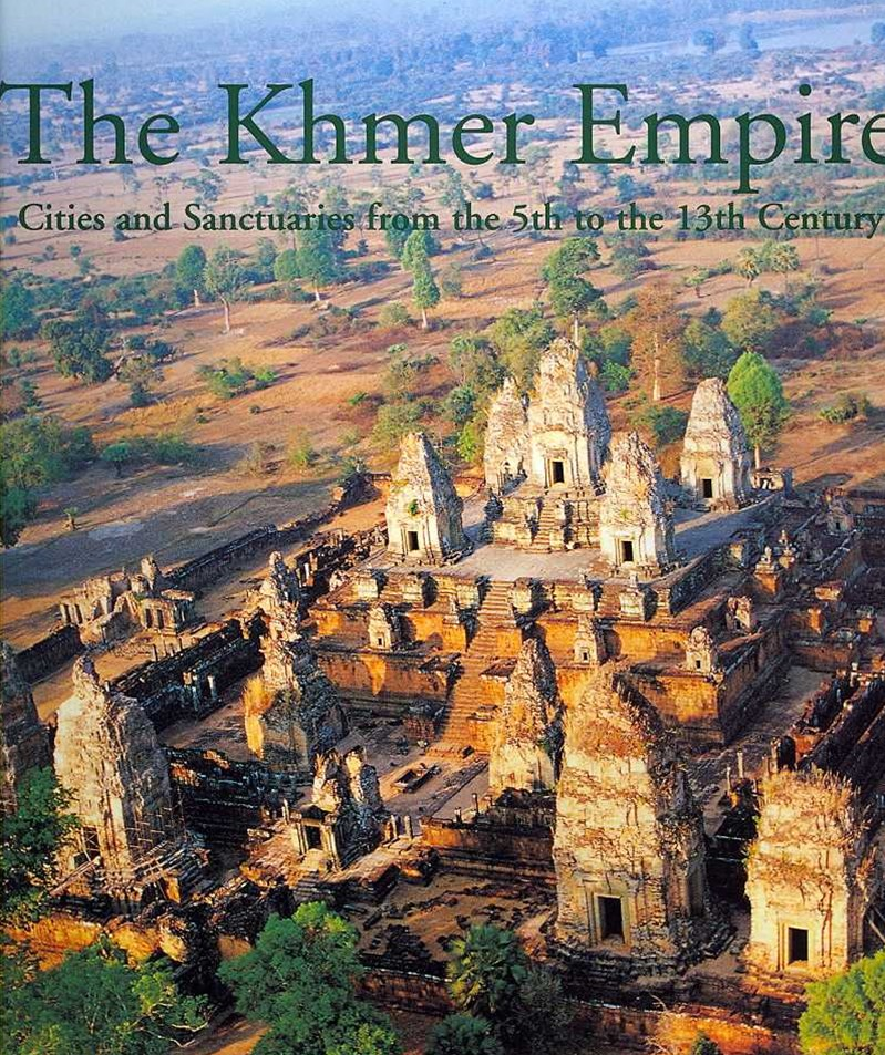 Khmer Empire: Cities and Sactuaries from the 5th to the 13th Century
