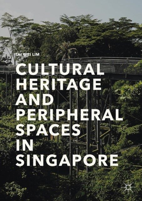 (ebook) Cultural Heritage and Peripheral Spaces in Singapore