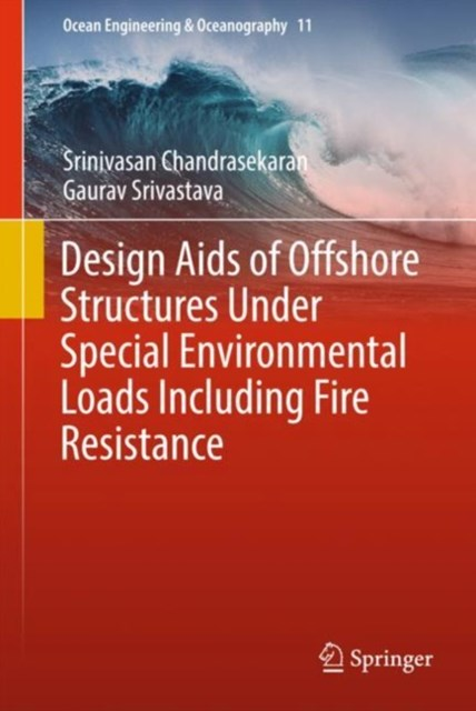 Design Aids of Offshore Structures Under Special Environmental Loads including Fire Resistance