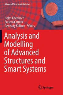 Analysis and Modelling of Advanced Structures and Smart Systems by Holm Altenbach, Erasmo Carrera, Gennady Kulikov (9789811357794) - PaperBack - Science & Technology Engineering