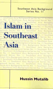 Islam in Southeast Asia by Hussin Mutalib (9789812307583) - HardCover - History Asia