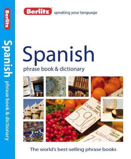 Berlitz Language: Spanish Phrase Book & Dictionary