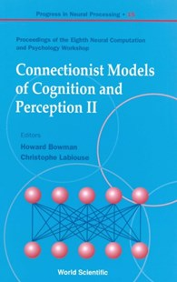 (ebook) Connectionist Models Of Cognition And Perception Ii - Proceedings Of The Eighth Neural Computation And Psychology Workshop - Computing Programming