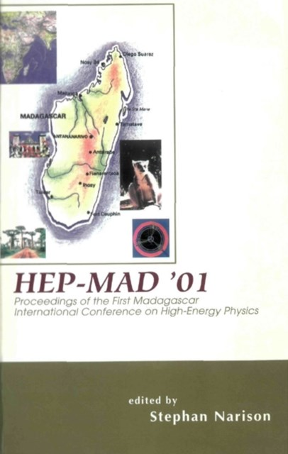 Hep-mad '01, Proceedings Of The First Madagascar International Conference On High-energy Physics