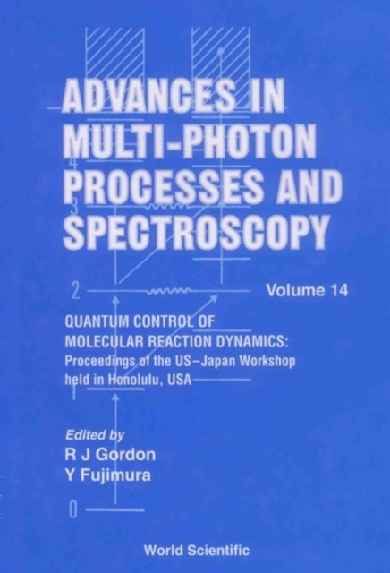 Advances In Multi-photon Processes And Spectroscopy, Vol 14 - Proceedings Of The Us-japan Workshop