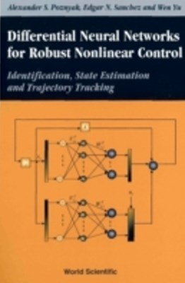 Differential Neural Networks For Robust Nonlinear Control: Identification, State Estimation And Trajectory Tracking