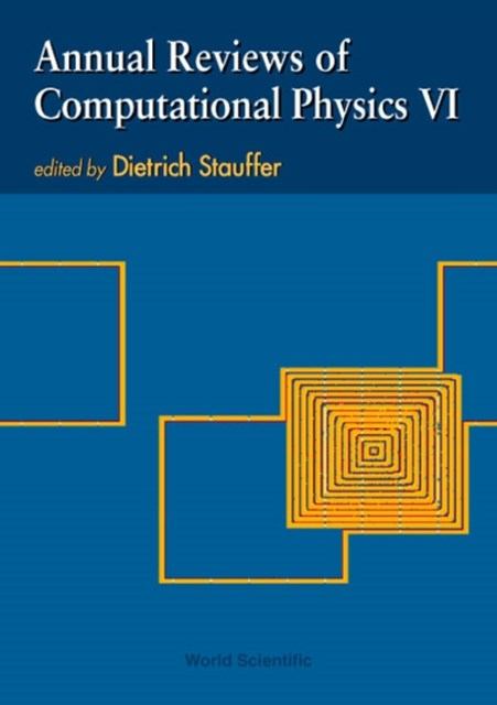 Annual Reviews Of Computational Physics Vi