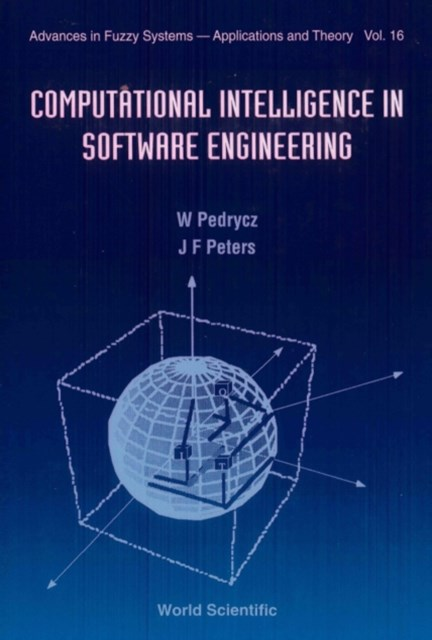 Computational Intelligence In Software Engineering, Advances In Fuzzy Systems: Applications And The