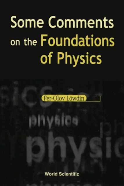 Some Comments On The Foundations Of Physics