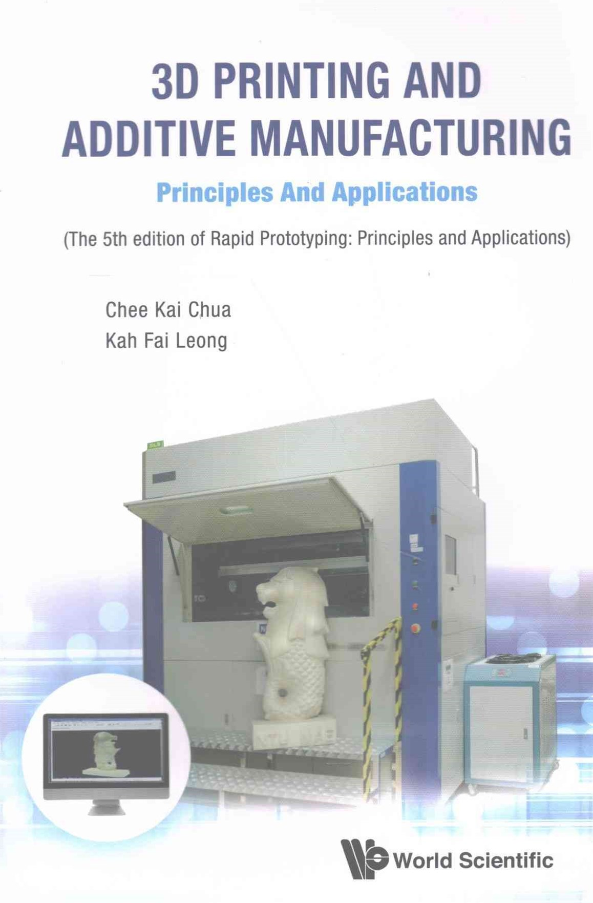 3D Printing and Additive Manufacturing: Principles and Applications (Fifth Edition)