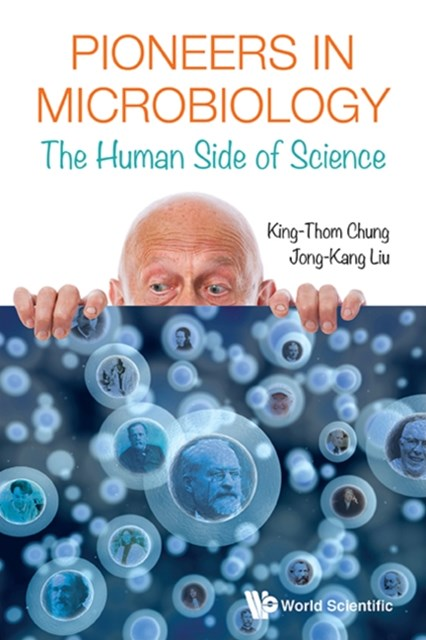 Pioneers In Microbiology: The Human Side Of Science