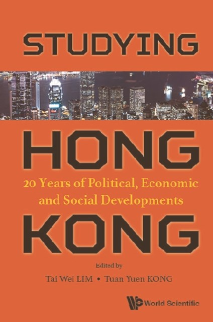 (ebook) Studying Hong Kong: 20 Years Of Political, Economic And Social Developments