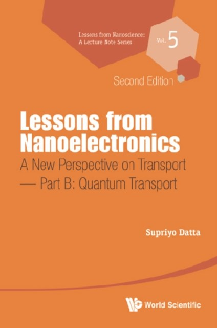 (ebook) Lessons From Nanoelectronics: A New Perspective On Transport (Second Edition) - Part B: Quantum Transport