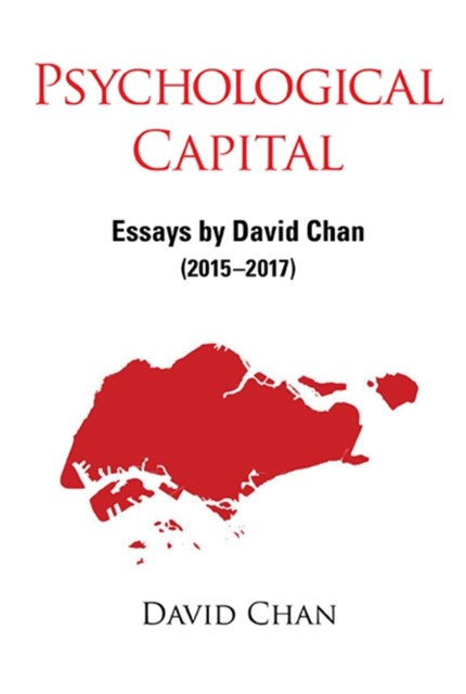 (ebook) Psychological Capital: Essays By David Chan (2015-2017)