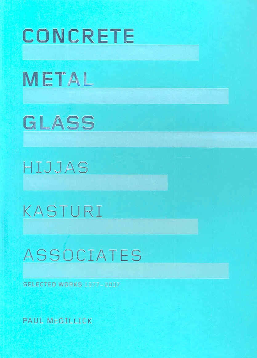 Concrete Metal Glass: Hijjas Kasturi Associates
