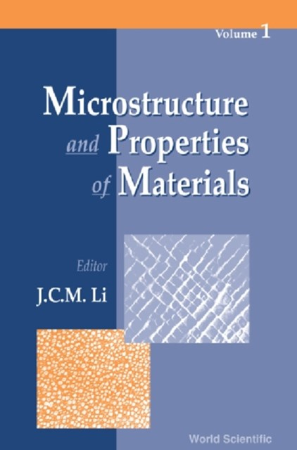 Microstructure And Properties Of Materials (Volume 1)