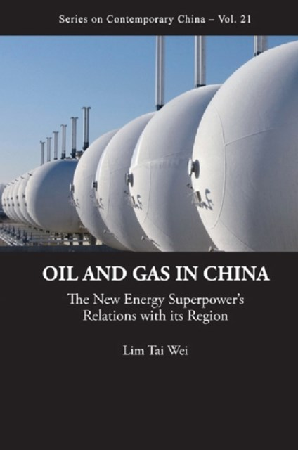 (ebook) Oil And Gas In China: The New Energy Superpower's Relations With Its Region