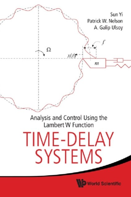 Time-delay Systems: Analysis And Control Using The Lambert W Function