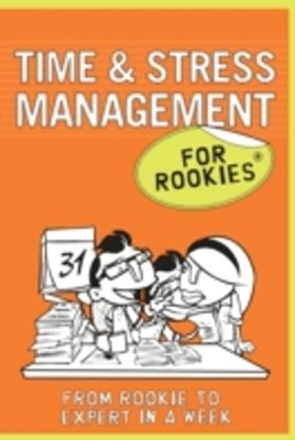 Time & Stress Management for Rookies