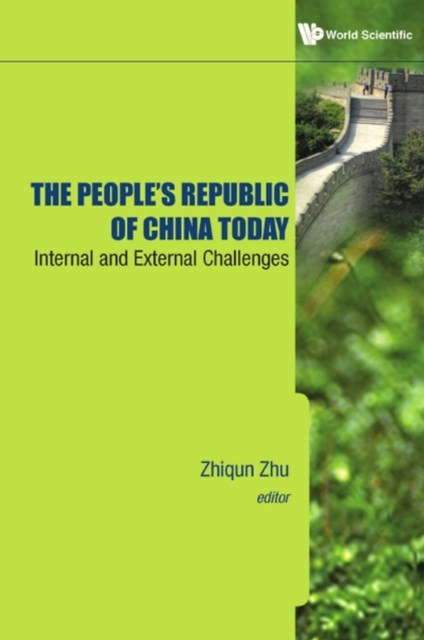 People's Republic Of China Today, The: Internal And External Challenges