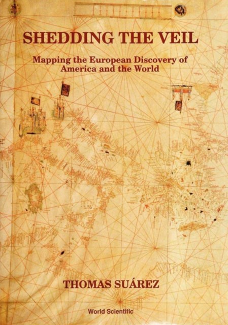 Shedding The Veil: Mapping The European Discovery Of America And The World