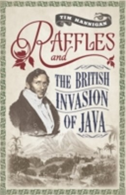 (ebook) Raffles and the British Invasion of Java