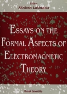 Essays On The Formal Aspects Of Electromagnetic Theory