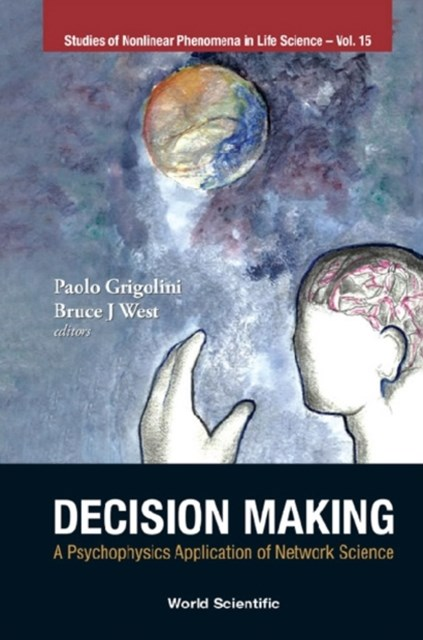 Decision Making: A Psychophysics Application Of Network Science