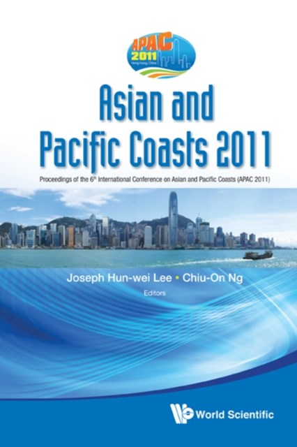 ASIAN AND PACIFIC COASTS 2011 - PROCEEDINGS OF THE 6TH INTERNATIONAL CONFERENCE