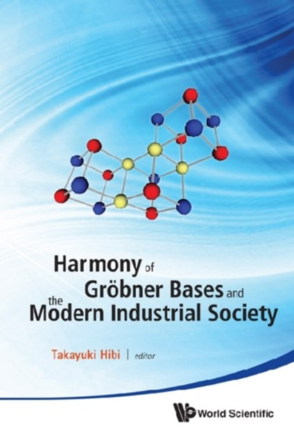Harmony Of Grobner Bases And The Modern Industrial Society - The Second Crest-sbm International Con