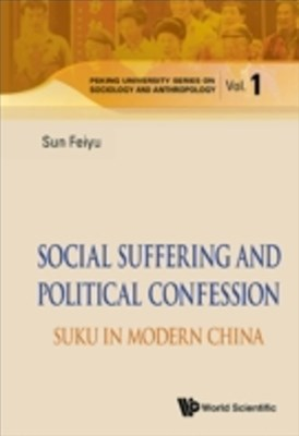 Social Suffering And Political Confession: Suku In Modern China