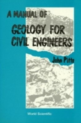 Manual Of Geology For Civil Engineers, A