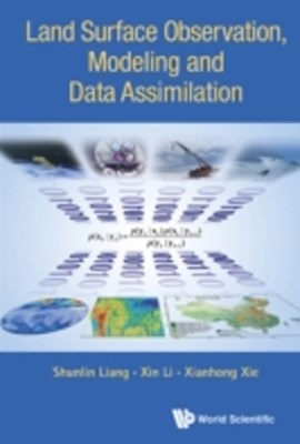 Land Surface Observation, Modeling And Data Assimilation