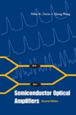 Semiconductor Optical Amplifiers (Second Edition)