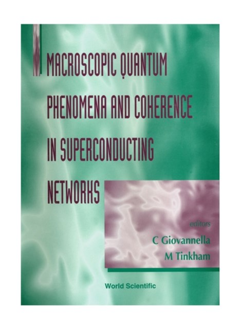 Macroscopic Quantum Phenomena And Coherence In Superconducting Networks