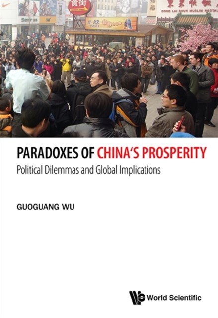 (ebook) Paradoxes Of China's Prosperity: Political Dilemmas And Global Implications